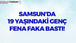 Samsun'da 19 Yaşındaki Genç Fena Faka Bastı!