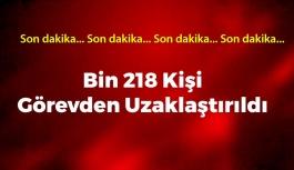 1218 Kişi Görevden Uzaklaştırıldı
