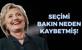 Clinton, Seçimi Bakın Neden Kaybetmiş