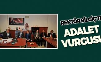 Rektör Bilgiç'ten Adalet Vurgusu