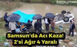 Samsun'da Acı Kaza! 2'si Ağır 4 Yaralı