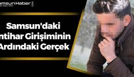 Samsun'daki İntihar Girişiminin Ardındaki Gerçek