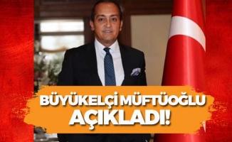 Büyükelçi Müftüoğlu'ndan ABD Hakkında Açıklama!