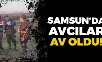 Samsun'da Avcılar Av Oldu!
