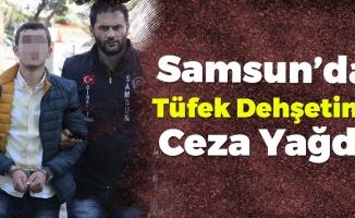Samsun'da Tüfekle Dehşet Olayına Ceza Yağdı