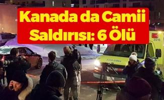 Kanada da Camiye Saldırı: 6 Ölü