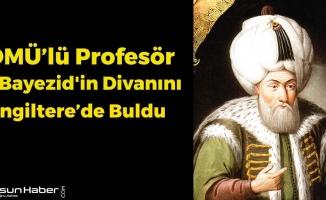 OMÜ'lü Profesör 2. Beyazid'in Divanını İngiltere'de Buludu