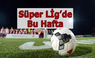 Spor Toto Süper Lig'de Bu Hafta