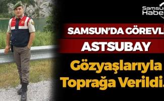Samsun'da Görevli Astsubay Gözyaşlarıyla Toprağa Verildi