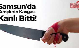 Samsun'da Gençlerin Kavgası Kanlı Bitti!