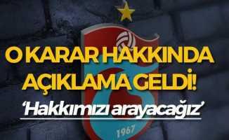 Trabzonspor'dan O Karar Hakkında Açıklama Geldi!