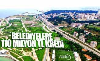 Samsun'daki belediyelere 110 Milyon kredi