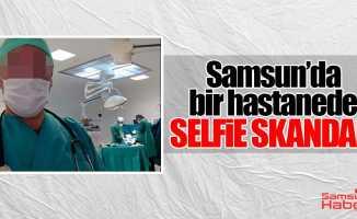 Samsun'daki bir hastanede selfie skandalı