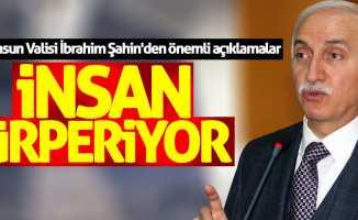 Samsun Valisi İbrahim Şahin'den önemli açıklamalar