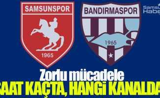 Samsunspor Bandırmaspor maçı saat kaçta, hangi kanalda?