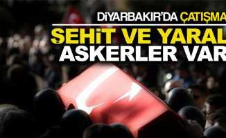 Diyarbakır'da çatışma çıktı! Şehit ve yaralılar var
