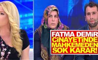 Fatma Demir cinayetinde mahkemeden şok karar!