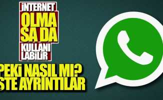 WhatsApp internetsiz kullanılabilecek