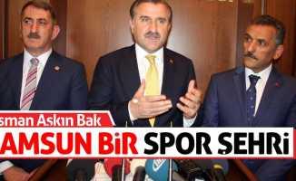 Osman Aşkın Bak: 'Samsun bir spor şehri'