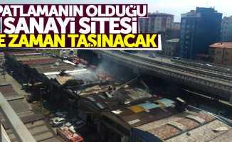 Samsun'da patlamanın olduğu Sanayi Sitesi ne zaman taşınacak