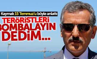 Samsun Valisi Kaymak 15 Temmuz'u böyle anlattı