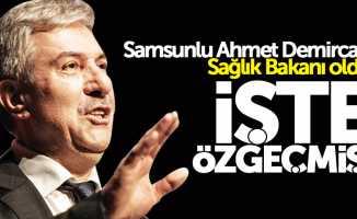 Samsunlu Sağlık Bakanı Ahmet Demircan kimdir?