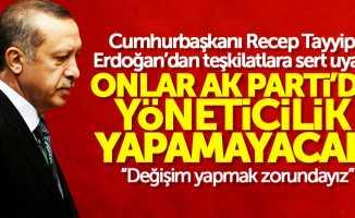 Erdoğan'dan teşkilatlara önemli mesaj
