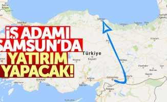 Gaziantepli iş adamı, Samsun'da yatırım yapıyor