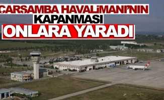 Çarşamba Havalimanı'nın kapanması onlara yaradı