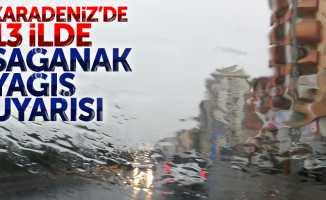 Karadeniz'de 13 ilde sağanak yağış uyarısı