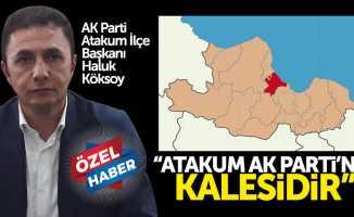 Köksoy: Atakum, AK Parti'nin kalesidir