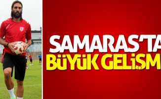 Samaras'ta büyük gelişme