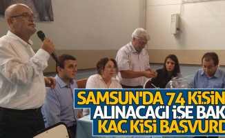 Samsun'da 74 kişinin alınacağı işe bakın kaç kişi başvurdu