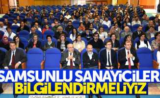 Mehmet Kuran: Samsunlu sanayicileri bilgilendirmeliyiz