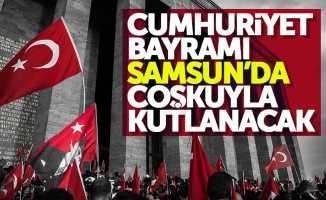 Samsun'da Cumhuriyet Bayramı coşkuyla kutlanacak