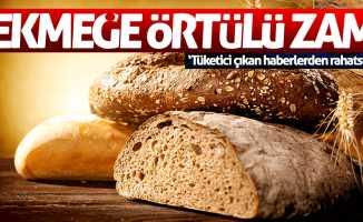 Ekmeğe örtülü zam haberleri tüketiciyi rahatsız ediyor