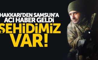 Hakkari'den Samsun'a acı haber: Şehidimiz var