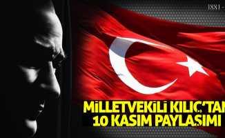 Milletvekili Kılıç'tan 10 Kasım paylaşımı