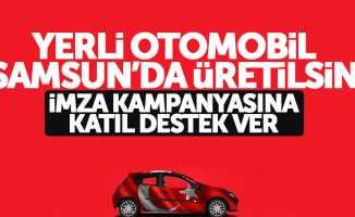 Milli otomobilin Samsun'da üretilmesi için imza kampanyası başlatıldı