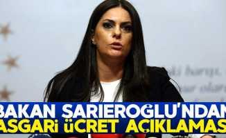 Bakan Sarıeroğlu'ndan asgari ücret açıklaması!