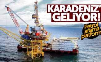 Dev petrol platformu Karadeniz'e geliyor