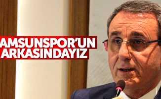Salih Zeki Murzioğlu: Samsunspor'un arkasındayız