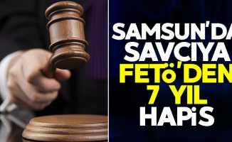 Samsun'da savcıya FETÖ'den 7 yıl hapis
