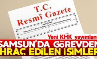 Son KHK ile Samsun'da görevden ihraç edilen isimler