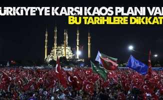 """""""Türkiye'ye karşı kaos planı var"""""""