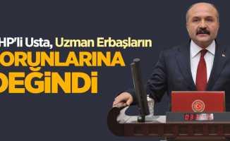 MHP'li Usta, Uzman Erbaşların sorunlarına değindi