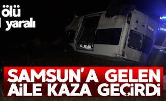 Samsun'a gelen aile kaza geçirdi: 1 ölü 11 yaralı