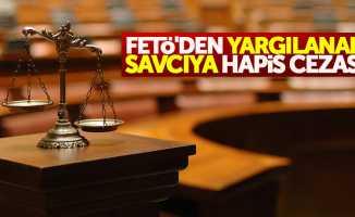 Samsun'da FETÖ'den yargılanan savcıya hapis cezası