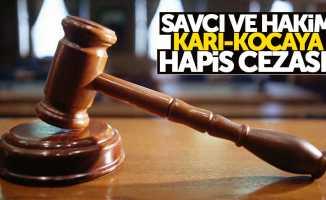 Samsun'da savcı ve hakim karı kocaya hapis cezası