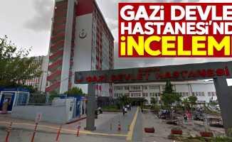 Samsun Gazi Devlet Hastanesi'nde inceleme
